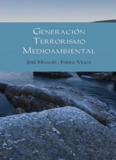 GENERACIÓN TERRORISMO MEDIOAMBIENTAL