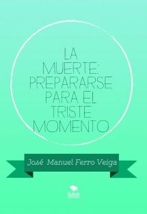 LA MUERTE: PREPARARSE PARA EL TRISTE MOMENTO