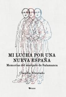 Mi lucha por una nueva España. Memorias del marqués de Salamanca.