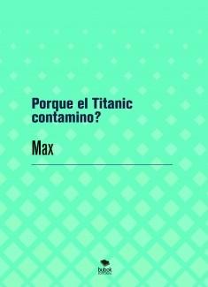 Porque el Titanic contamino?