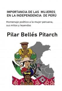 IMPORTANCIA DE LAS MUJERES EN LA INDEPENDENCIA DE PERÚ: Homenaje poético a la mujer peruana, sus mitos y leyendas.