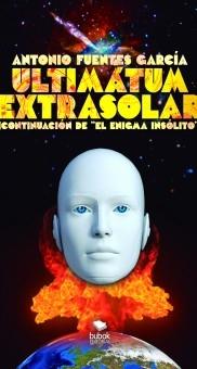 """Ultimatum Extrasolar (Continuacion de """"El engima Insólito"""")"""