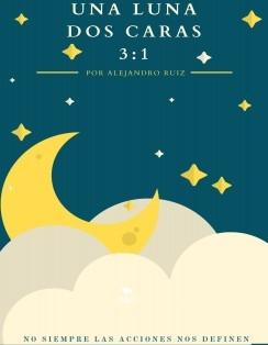 Una Luna, Dos Caras 3:1