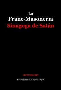 La Franc-Masonería. Sinagoga de Satán