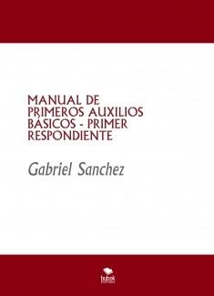 MANUAL DE PRIMEROS AUXILIOS BÁSICOS - PRIMER RESPONDIENTE