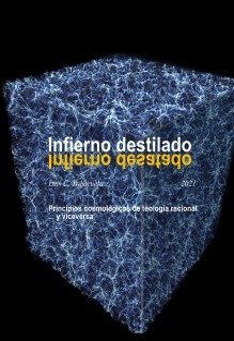 INFIERNO DESTILADO: Principios Cosmológicos de Teología Racional ... y viceversa
