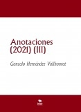 Anotaciones (2021) (III)