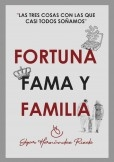FORTUNA, FAMA Y FAMILIA